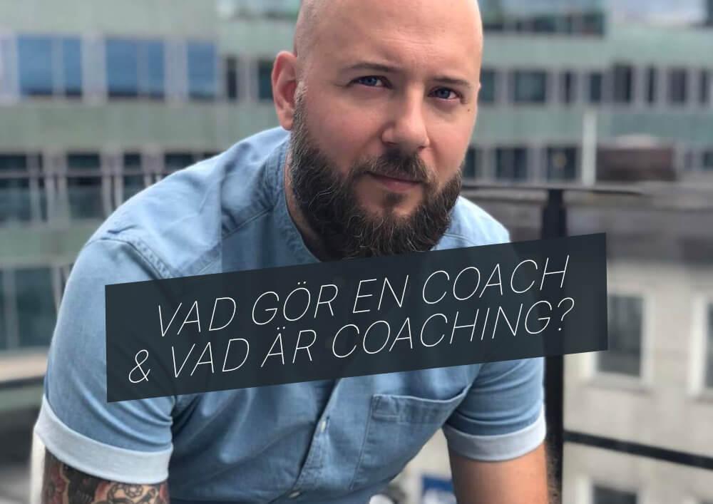 Vad gör en coach och vad är coaching